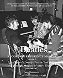 The Beatles Recording Reference Manual: Volume 3: Sgt. Pepper's Lonely Hearts Club Band through Magical Mystery Tour (late 1966-1967)