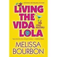LIVING THE VIDA LOLA (A Lola Cruz Mystery)