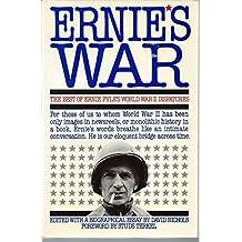 Ernies War: The Best of Ernie Pyle's World War II Dispatches