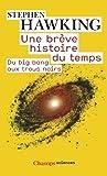 Une brève histoire du temps - Du Big Bang aux trous noirs de Stephen Hawking (27 août 2007) Broché - 27/08/2007