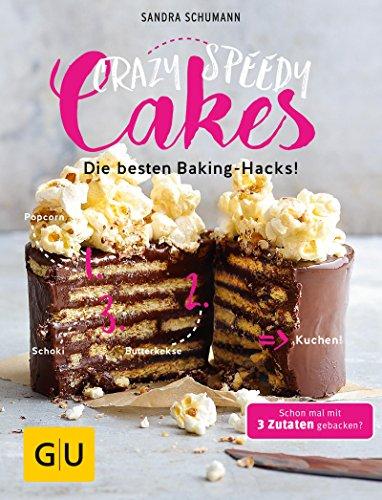 Crazy Speedy Cakes: Die besten Baking-Hacks! (GU Themenkochbuch) (Einfache Käsekuchen-rezepte)