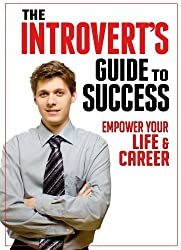 The Introvert's Guide to Success: Empower Your Life and Career (English Edition)