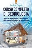 Corso completo di geobiologia: Neutralizzare le geopatie e l'inquinamento...