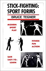 Stick-Fighting: Sport Forms by Bruce Tegner (1982-11-02)