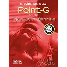 Le guide tabou du point-G et de l'éjaculation féminine (Guides tabou)