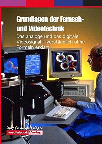 Digitale Hdtv-camcorder (Grundlagen der Fernseh- und Videotechnik: Das analoge und das digitale Videosignal - verständlich ohne Formeln erklärt)
