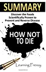 How Not To Die par Learning Frenzy;Dr. Michael Greger;Gene Stone