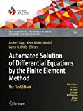 Automated Solution of Differential Equations by the Finite Element Method: The FEniCS Book (Lecture Notes in Computational Science and Engineering, Band 84)