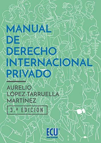 Manual de derecho internacional privado. 3ª ed. (ECU) por Aurelio Jesús López Tarruella Martínez