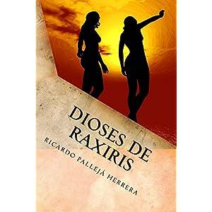 Dioses de Raxiris: Crónicas de Raxiris 1