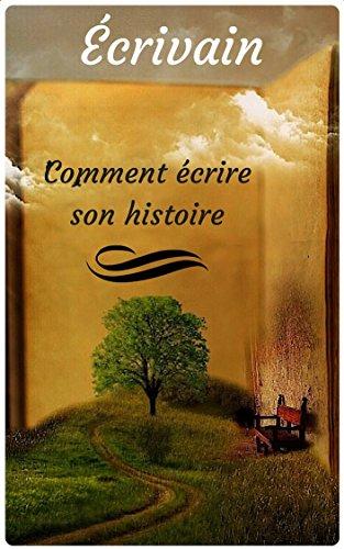 Couverture du livre Écrivain: Comment écrire son histoire