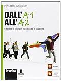 Dall'A1 all'A2. L'italiano di base per il permesso di soggiorno. Con CD-ROM