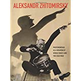 Aleksandr Zhitomirsky: Photomontage as a Weapon of World War II and the Cold War