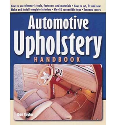 (AUTOMOTIVE UPHOLSTERY HANDBOOK) BY Taylor, Don(Author)Paperback on (11 , 2001)