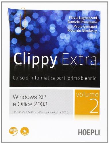 Clippy extra. Windows XP-Office 2003. Per le Scuole superiori. Con CD-ROM. Con espansione online