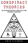 """Tackling conspiracy theories ranging from alien shadow governments to the United States government getting busted for giving its citizens both hallucinogenic drugs and shock treatment as part of mind control experiments """"Conspiracy Theories: Top 10 S..."""