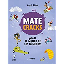 Matecracks ¡Viaje al mundo de los numeros! 7 anos/ Matecracks Journey to the World of Numbers! 7 Years