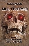 Libros PDF Soldados del Multiverso Guerreros del pasado Guerras del Multiverso nº 2 (PDF y EPUB) Descargar Libros Gratis