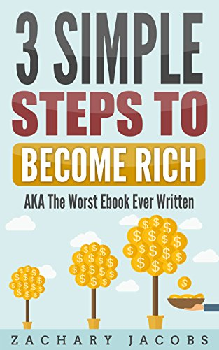3 Simple Steps To Become Rich: AKA The Worst Ebook Ever Written ...