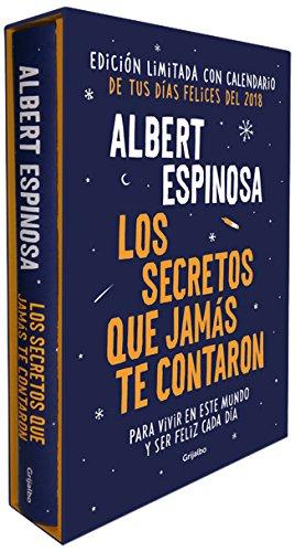 Los secretos que jamás te contaron (edición especial con calendario 2018): Para vivir en este mundo y ser feliz cada día (FUERA DE COLECCION) por Albert Espinosa
