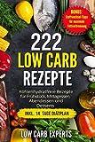 Book - 222 Low Carb Rezepte: Kohlenhydratfreie Rezepte für Frühstück, Mittagessen, Abendessen und Desserts inkl. 14 Tage Diätplan