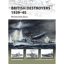 British Destroyers 1939-45 (New Vanguard, Band 253)