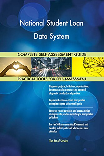 National Student Loan Data System All-Inclusive Self-Assessment - More than 710 Success Criteria, Instant Visual Insights, Comprehensive Spreadsheet Dashboard, Auto-Prioritized for Quick Results