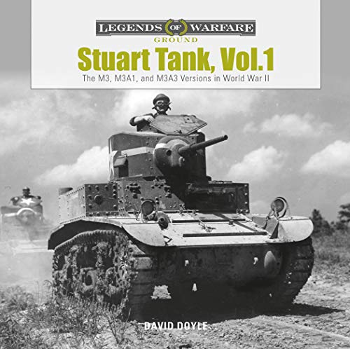 Stuart Tank, Vol.1: The M3, M3A1, and M3A3 Versions in World War II (Legends of Warfare: Ground)