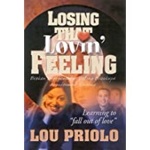 Losing That Lovin' Feeling: Learning to Fall Out of Love by Lou Priolo (2003-03-25)
