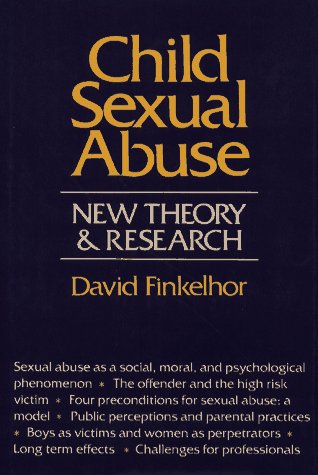 Child Sexual Abuse: New Theory and Research por David Finkelhor
