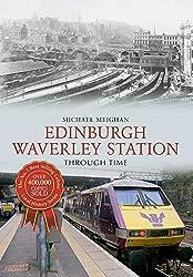 Edinburgh Waverley Station Through Time