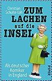 Zum Lachen auf die Insel: Als deutscher Komiker in England (German Edition)