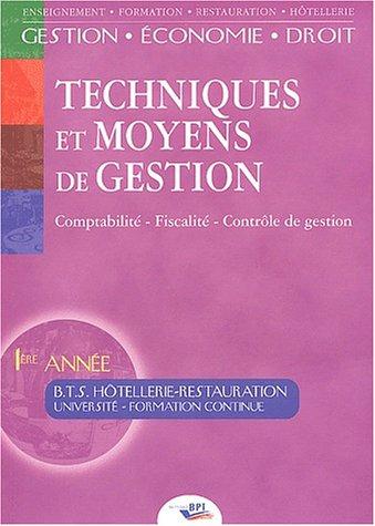 Techniques et moyens de gestion BTS Hôtellerie-Restauration 1ère année par Jean-Claude Oulé