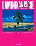 Dominikanische Republik - Michael Friedel