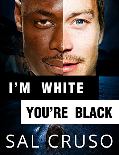 I'm White You're Black (English Edition)