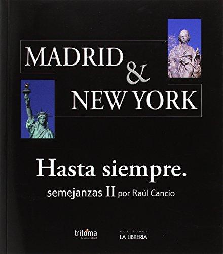 Descargar Libro Madrid & New York. Hasta siempre: Semejanzas II de Raúl Cancio Fernández