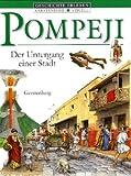 Pompeji. Der Untergang einer Stadt (Gerstenberg visuell. Geschichte erleben) -