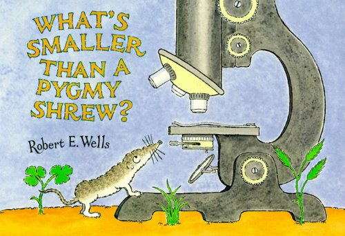 What's Smaller Than a Pygmy Shrew? (Wells of Knowledge Science Series) by Robert E. Wells (1995-01-01)