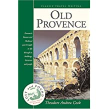 Old Provence (Lost and Found: Classic Travel Writing)