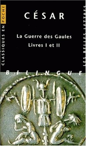 La guerre des gaules, livres I et II par Jules César