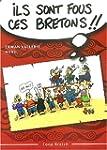 Ils sont fous ces Bretons ! : Trousse...