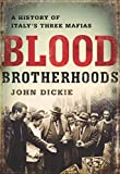 Blood Brotherhoods: A History of Italy's Three Mafias (English Edition)