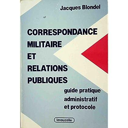 Correspondance militaire et relations publiques : guide pratique...