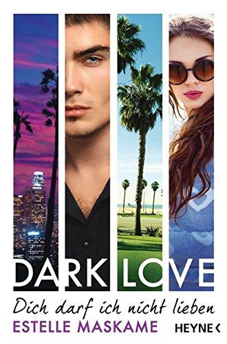 DARK LOVE - Dich darf ich nicht lieben: Roman (DARK-LOVE-Serie, Band 1) (Angeles Party In Los City)