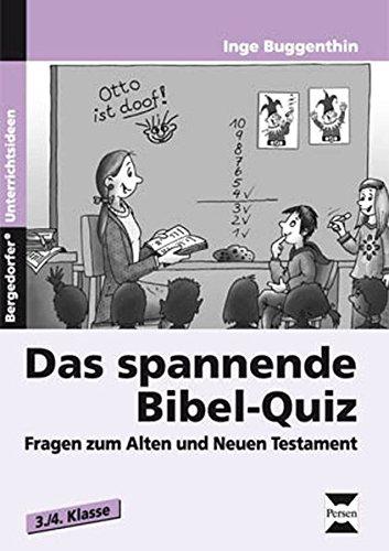 Das spannende Bibel-Quiz: Fragen zum Alten und Neuen Testament (3. und 4. Klasse)