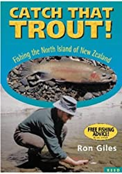 Catch That Trout!: Fishing the North Island of New Zealand