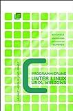 C-Programmierung unter Linux /UNIX /Windows: Beispiele, Anwendungen, Programmiertechniken - Helmut Herold, Jörg Arndt