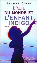 L'Oeil du monde et l'Enfant indigo