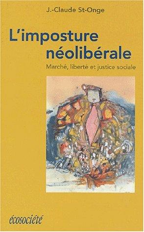 L'imposture néolibérale. Marché, liberté et justice sociale