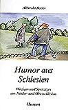 Humor aus Schlesien: Witziges und Spritziges aus Nieder- und Oberschlesien (Husum-Taschenbuch) - Albrecht Baehr